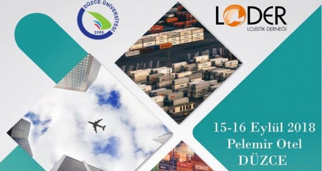 Lojistik Eğitimi Standartları Çalıştayı'nın 4.'sü Düzce Üniversitesi'nde Yapılacak