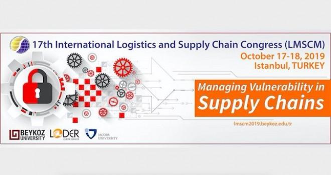 17. Uluslararası Lojistik ve Tedarik Zinciri Kongresi 17 – 18 Ekim'de  yapılacak