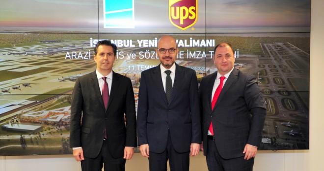 UPS, İstanbul Yeni Havalimanı'nda Yerini Alacak