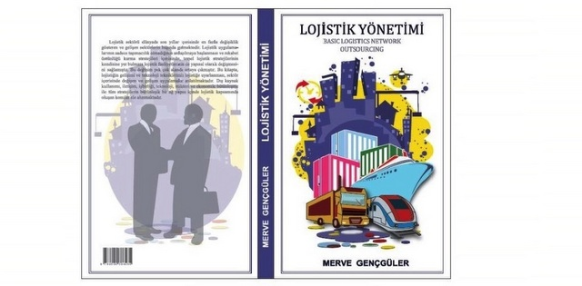 Merve Gençgüler'in Lojistik Yönetimi isimli kitabı çıktı